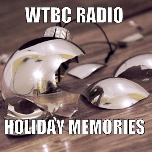 WTBC Radio: Holiday Memories